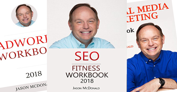 SEO Fitness Workbook: 2018 Edition: The Seven Steps to Search Engine Optimization Success on Google by Jason McDonald Ph.D.